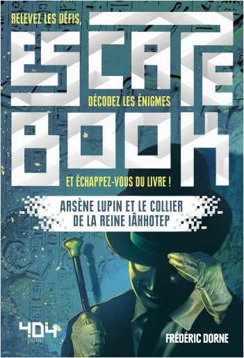 Escape Book : Arsène Lupin et le collier de la reine Iâhhotep - Escape book adulte - Avec énigmes - Dès 14 ans