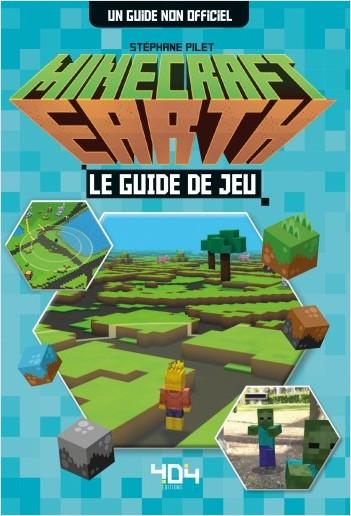 Minecraft Earth : Le guide de jeu non officiel - Guide de jeux vidéo - Dès 8 ans
