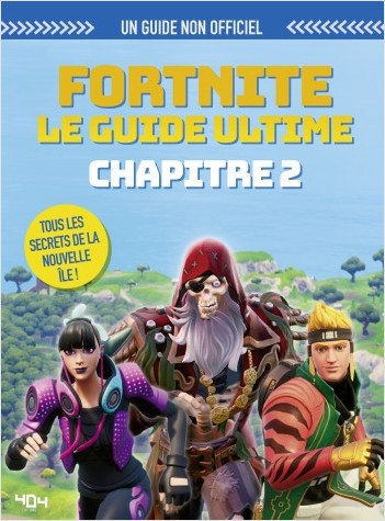 Fortnite, le guide ultime - Chapitre 2