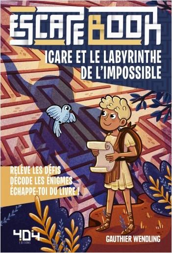 Icare et le Labyrinthe de l'impossible - Escape book enfant - Livre-jeu avec énigmes - De 8 à 12 ans