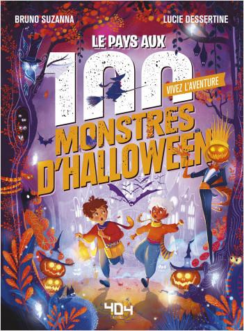 Vivez l'Aventure - Le pays aux 100 monstres d'Halloween - Livre dont tu es le héros - Livre jeu - Dès 7 ans