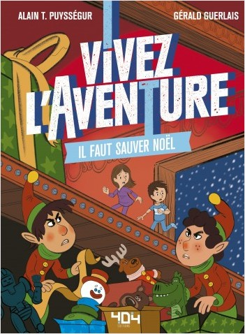 Vivez l'Aventure - Il faut sauver Noël - Livre dont tu es le héros - Livre jeu - Dès 7 ans