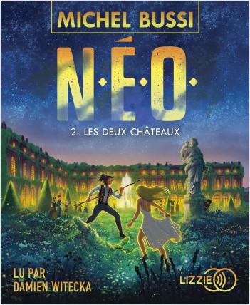 N.E.O. Tome 2 : Les Deux Châteaux