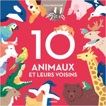 10 animaux et leurs voisins - Imagier tout carton avec des flaps - Dès 1 an