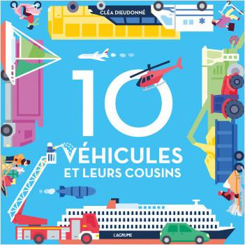 10 véhicules et leurs cousins - Imagier tout carton avec des flaps - Dès 1 an