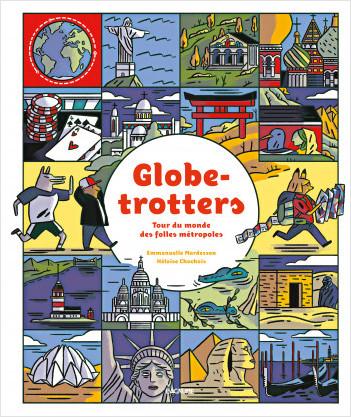 Globe-trotters - Album documentaire - Tour du monde - Découverte des villes - Dès 5 ans