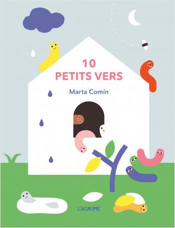 10 petits vers  - Livre tout carton sur les couleurs et sur les doigts - Livre à compter - Dès 2 ans