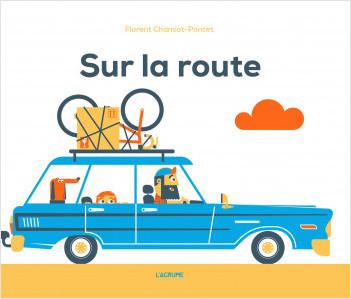 Sur la route - Album illustré - Les véhicules - Humour - Dès 4 ans